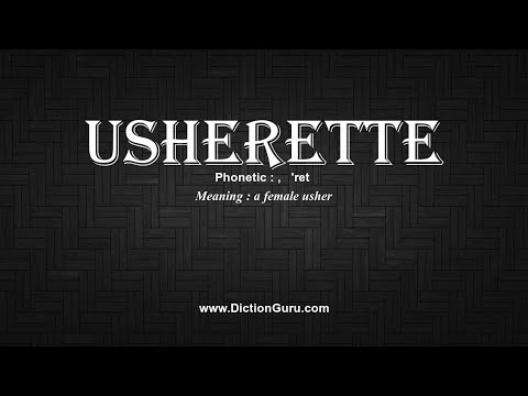 Download How to Pronounce usherette with Meaning, Phonetic, Synonyms and Sentence Examples Mp4 HD Video and MP3