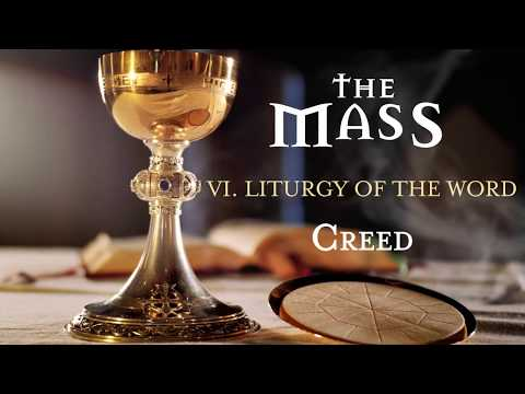 The Mass: Part 6 – Liturgy of the Word – Creed