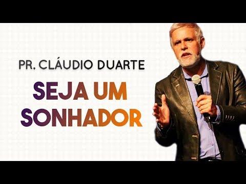 Pastor Cláudio Duarte - Seja um SONHADOR   Palavras de Fé