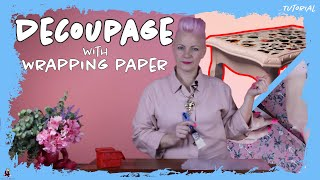 UPCYCLE IDEAS: HOW TO DECOUPAGE USING WRAPPING PAPER | TUTORIAL