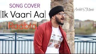 Ik Vaari Aa | Raabta | Sushant Singh Rajput & Kriti Sanon | Pritam Arijit Singh Amitabh | Cover