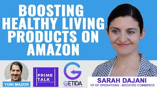 Boosting Healthy Living Products on Amazon FBA with Sarah Dajani
