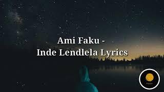 Ami Faku   Inde Lendlela Lyrics