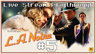 L.A. Noire (Switch) - Live Stream Blind Playthrough #5 [18+]