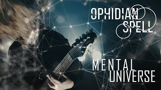 OPHIDIAN SPELL - Mental Universe (Official video)
