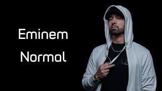 Eminem - Normal (Lyrics)