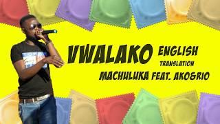 Machuluka Feat. AKO&RIO   Vwalako (English Lyric Video)