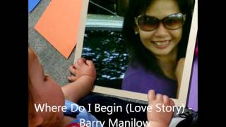 "BARRY MANILOW - WHERE DO I BEGIN? (THEME FROM ""LOVE STORY"")"