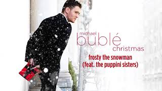 Michael Bublé - Frosty The Snowman (ft. The Puppini Sisters) [Official HD Audio]