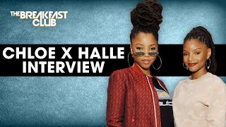 The Breakfast Club - Chloe x Halle Speak On Confidence, Relationships, Their Message, New Album + More