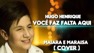 Hugo Henrique  Voce Faz Falta Aqui (Maiara E Maraisa)
