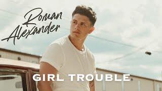Roman Alexander Girl Trouble