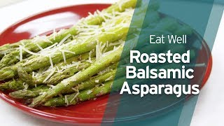 Recipe: Roasted Balsamic Asparagus