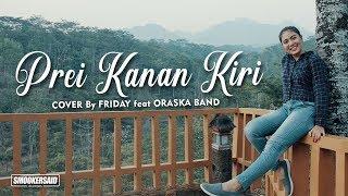 PREI KANAN KIRI ( Ska Version By FRIDAY Feat ORASKA Band )
