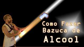 Bazuca De Alcool - Canhão De Alcool - Como Fazer - Olha Que Legal
