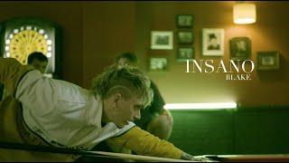 BLAKE - INSANO [VIDEOCLIP OFICIAL]