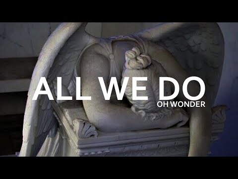 oh wonder - all we do (legendado)