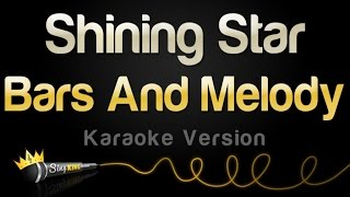 Bars and Melody - Shining Star (Karaoke Version)