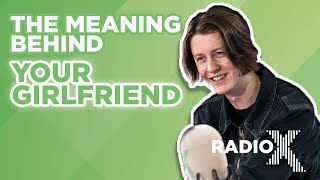 Blossoms' Tom Ogden Breaks Down Your Girlfriend | | Radio X