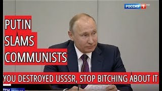 Putin Rubbishes Communists: Stop Blaming Others, Soviet Union Ceased To Exist Under Your Leadership