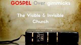 The Visible & Invisible Church