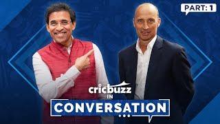 Cricbuzz In Conversation with Nasser Hussain : Part 1