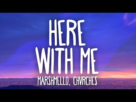 Marshmello, CHVRCHES - Here With Me (Lyrics)