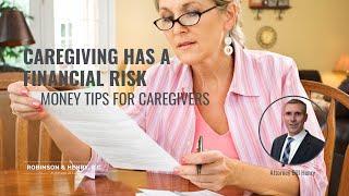 Caregiving has a Financial Risk: Money Tips for Caregivers