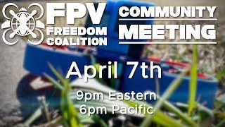 2021-04-07 FPV Freedom Coalition Community Meeting