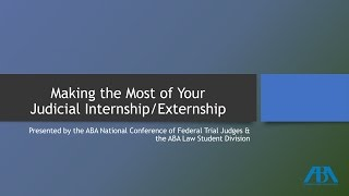 Making the Most of Your Judicial Internship/Externship