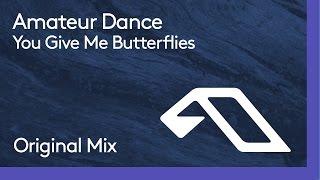 Amateur Dance - You Give Me Butterflies