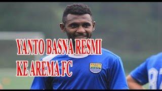 YANTO BASNA RESMI MERAPAT KE AREMA FC