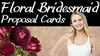 Floral Will You Be My Bridesmaid Proposal Cards