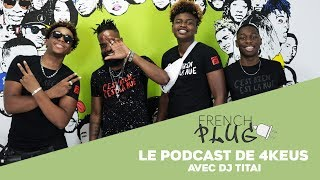 Le Podcast De 4Keus Avec Dj Titai