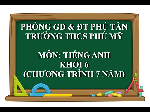 TIẾNG ANH 6 (7 NĂM) - UNIT 11: What do you eat?