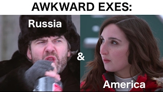 Awkward Exes: Russia & America