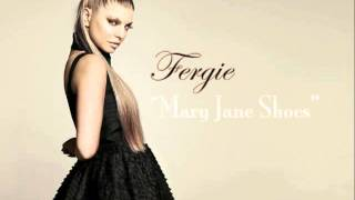 "Fergie - ""Mary Jane Shoes"""