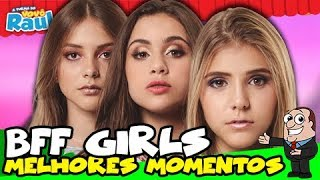 BFF GIRLS & MINI BFF GIRLS   Melhores Momentos | A TURMA DO VOVÔ RAUL GIL