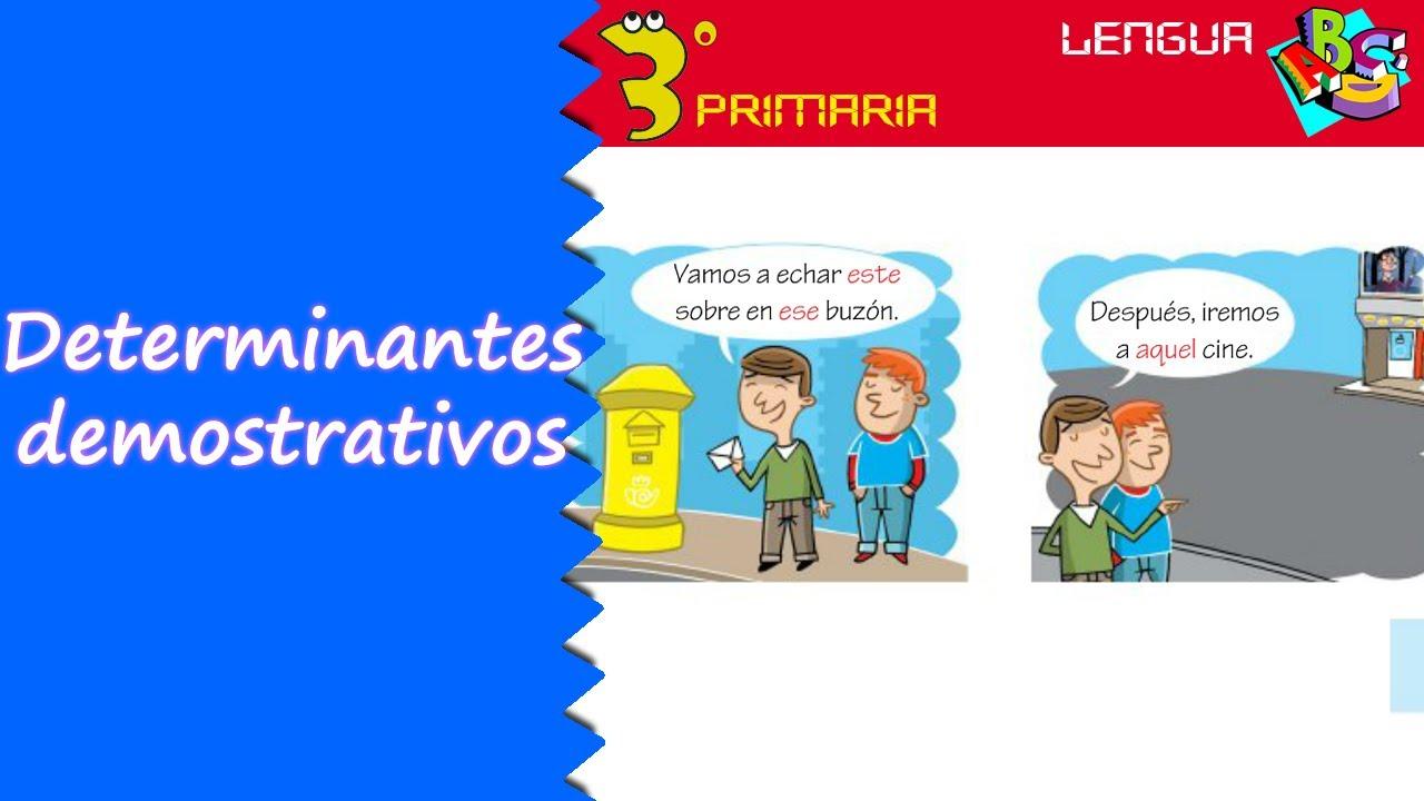 Lengua Castellana. 3º Primaria. Tema 6. Los determinantes demostrativos