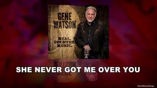 Gene Watson Reviews - She Never Got Me Over You