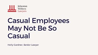 Employment Law Australia - Casual Employees May Not Be So Casual. Senior Lawyer, Holly Gardner 2019
