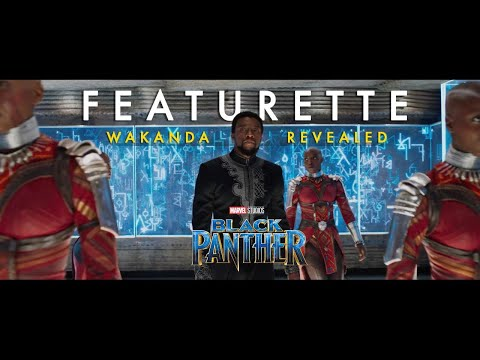Marvel Studios' Black Panther – Wakanda Revealed Featurette