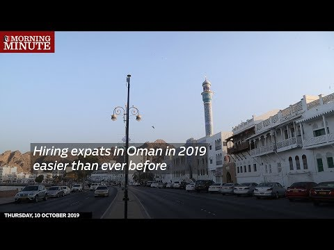 Hiring expats in Oman in 2019 easier than ever before