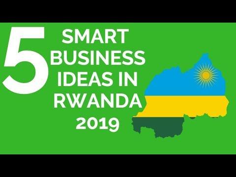 RWANDA: 5 SMART BUSINESS IDEAS IN RWANDA 2019,DOING BUSINESS IN RWANDA,BUSINESS IN RWANDA