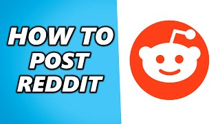 How to Post on Reddit (Quick & Easy)