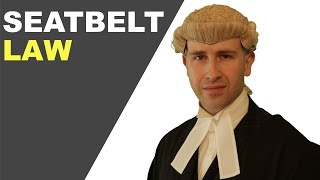 What if you are Pulled Over For Not Wearing A Seatbelt? Seatbelt Offences - a barrister's summary