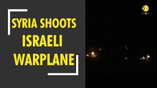 Syria shoots down Israeli warplane