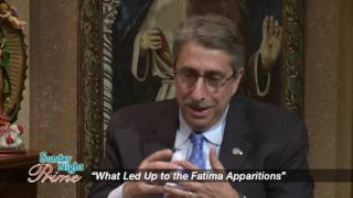 Sunday Night Prime - 2016-05-22 - What Led Up To The Fatima Apparitions