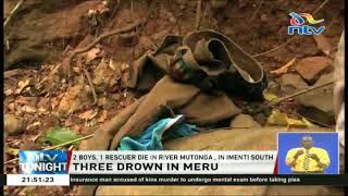 2 Boys, 1 Rescuer Die In River Mutonga In Imenti South, Meru