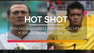 Penjaga Gawang Arema FC Achmad Kurniawan Meninggal Dunia  Hot Shot